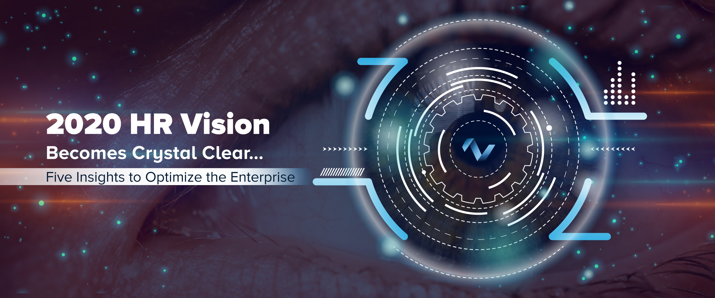 2020 HR Vision Becomes Crystal Clear… Five Insights to Optimize the Enterprise